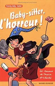 """Afficher """"Les romans de Marion et Charles Baby-sitter, l'horreur !"""""""