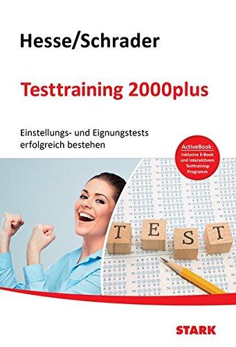 Hesse/Schrader: Testtraining 2000plus + ActiveBook: Einstellungs- und Eignungstest erfolgreich bestehen