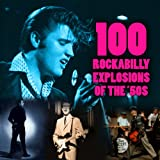 100 Rockabilly Explosions of The '50s