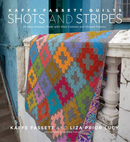Kostüm M Project - Kaffe Fassett Quilts Shots and Stripes: 24 New Projects Made with Shot Cottons and Striped Fabrics