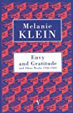 Envy And Gratitude And Other Works 1946-1963 (Contemporary Classics)