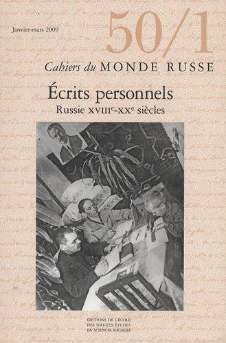 Cahiers du Monde russe, N° 50/1, Janvier-mars 2010 : Ecrits personnels : Russie XVIIIe-XXe siècles