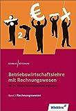 Betriebswirtschaftslehre mit Rechnungswesen für die Höhere Berufsfachschule Wirtschaft: Band 2: Rechnungswesen: Schülerbuch, 15., überarbeitete Auflage, 2011
