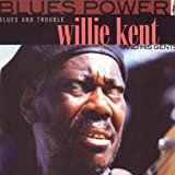 Songtexte von Willie Kent - Blues and Trouble