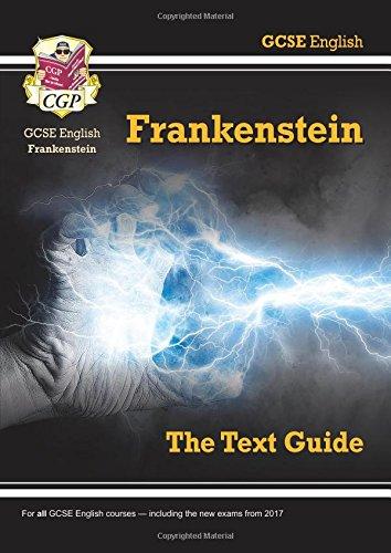 Grade 9-1 GCSE English Text Guide - Frankenstein (CGP GCSE English 9-1 Revision)