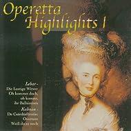 Lehár & Kálmán: Operetta Highlights I
