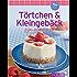 Törtchen & Kleingebäck: Unsere 100 besten Rezepte in einem Backbuch