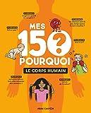 """Afficher """"Mes 150 pourquoi ? Le Corps humain"""""""