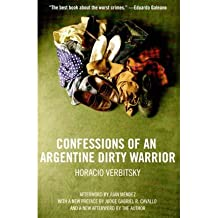 Confessions of an Argentine Dirty Warrior A Firsthand Account of Atrocity by Verbitsky, Horacio ( Author ) ON Jan-01-1996, Paperback