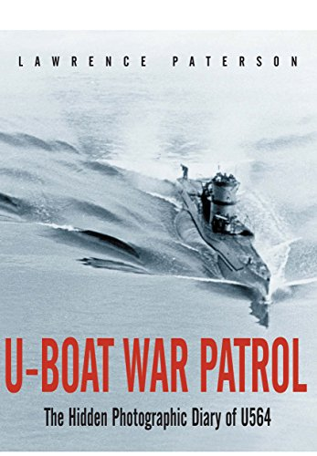 U-Boat War Patrol: The Hidden Photographic Diary of U-564