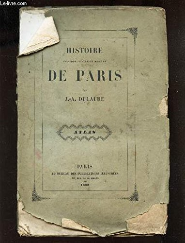 HISTOIRE PHYSIQUE, CIVILE ET MORALE DE PARIS - ATLAS