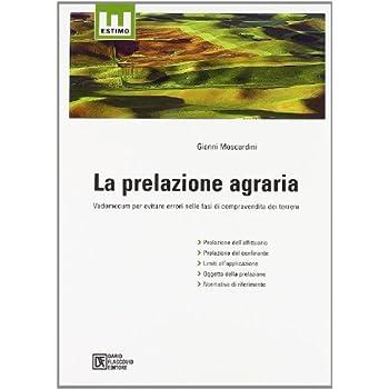 La Prelazione Agraria. Vademecum Per Evitare Errori Nelle Fasi Di Compravendita Dei Terreni