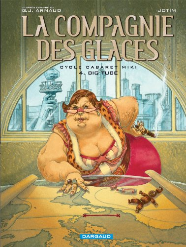 La Compagnie des Glaces - Cycle 2 - tome 4 - Big Tube par Studio Jotim