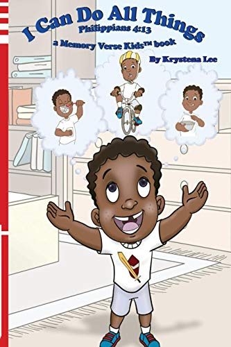 I Can Do All Things - Philippians 4: 13: a Memory Verse Kids book: Volume 1