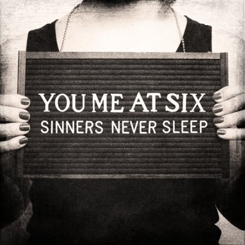 Sinners Never Sleep by You Me at Six (2012-01-24)