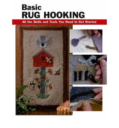 Basic Rug Hooking: All the Skills and Tools You Need to Get Started (Stackpole Basics) (Spiral bound) - Common -