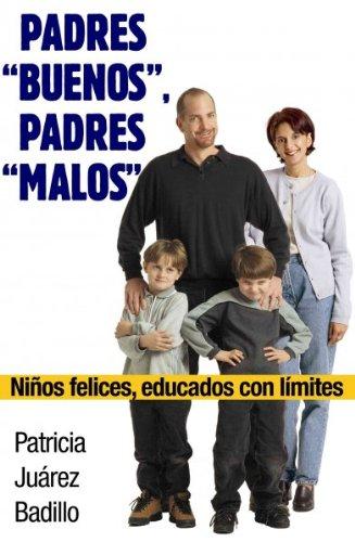 Descargar Libro Padres buenos, padres malos/ Good Parents, Bad Parents de Patricia Juarez