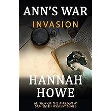 Invasion: An Ann's War Mystery (The Ann's War Mystery Series Book 2)