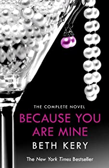 Because You Are Mine Complete Novel: Because You Are Mine Series #1 by [Kery, Beth]