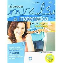 La prova INVALSI di matematica. Per le Scuole superiori. Con Contenuto digitale (fornito elettronicamente). Con Contenuto digitale per accesso on line
