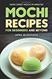 Best Ice Cream Maker Cookbooks - Mochi Recipes for Beginners and Beyond: Make Sweet Review