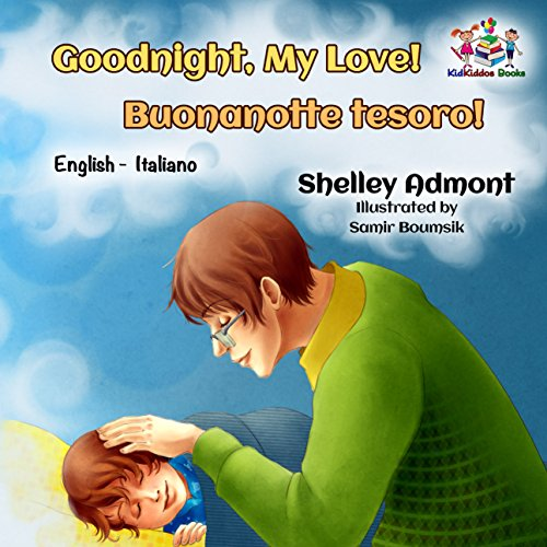 Goodnight, My Love! Buonanotte tesoro!  (italian childrens books bilingual, italian kids books, bilingual italian english books, italian baby books) (English Italian Bilingual Collection)