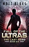 Fall of the ULTRAs (The Last Hero Book 6)
