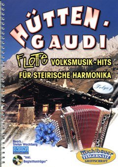 HUETTENGAUDI 1 - FLOTTE HARMONIKA HITS - arrangiert für Steirische Handharmonika - Diat. Handharmonika - mit CD [Noten / Sheetmusic]