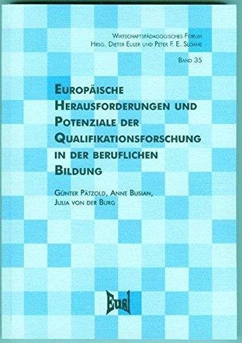 Europäische Herausforderungen und Potenziale der Qualifikationsforschung in der beruflichen Bildung (Wirtschaftspädagogisches Forum) by Günter Pätzold (2007-05-02)