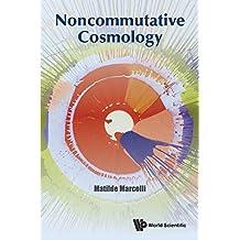 Noncommutative Cosmology (Mathematical Physics)