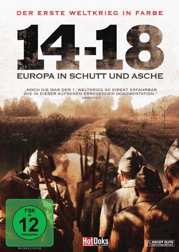 Der Erste Weltkrieg in Farbe: 14 - 18: Europa in Schutt und Asche [Edizione: Germania]