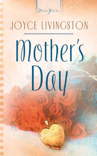 Mothers Day: Truly Yours Digital Edition (Truly Yours Digital Editions)