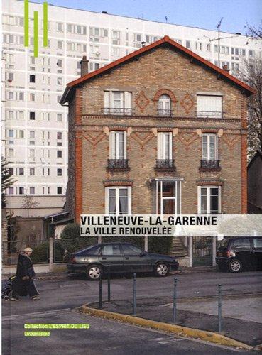 Villeneuve-la-Garenne: La ville renouvelée. par Carine Merlino