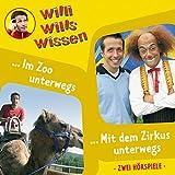 Willi Wills Wissen - Folge 5: Im Zoo unterwegs/Mit dem Zirkus unterwegs -