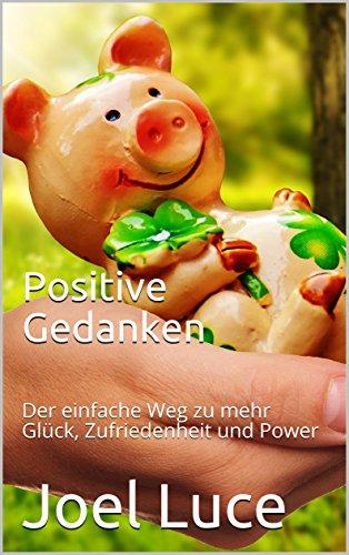 Positive Gedanken,Positives Denken,Positives Denken lernen,positive psychologie,Gedanken kontrollieren,Gedankenkontrolle,Gedanken ändern,selbstmanagement,Gedanken umwandeln,Gedankenkraft,