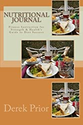 Nutritional Journal: Fitness Instruction for Strength & Health's Guide to Diet Success by Derek Prior (2010-07-20)