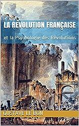 La Révolution française: et la Psychologie des Révolutions (French Edition)