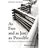 [(As Free and as Just as Possible: The Theory of Marxian Liberalism)] [ By (author) Jeffrey H. Reiman ] [January, 2014]