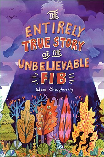 The Entirely True Story of the Unbelievable FIB by Adam Shaughnessy (2015-09-08)
