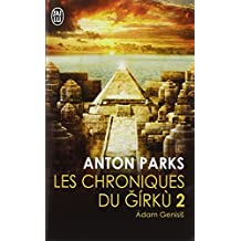 Les chroniques du Girkù, Tome 2 : Adam Genesis (J'ai lu Aventure secrète)