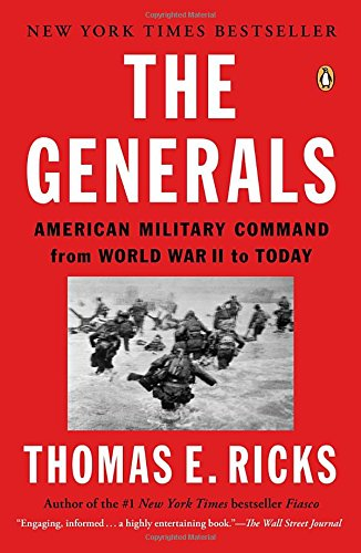 the-generals-american-military-command-from-world-war-ii-to-today