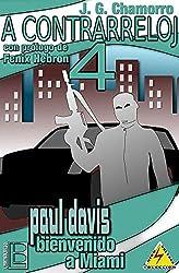 A contrarreloj 4: Paul Davis, bienvenido a Miami