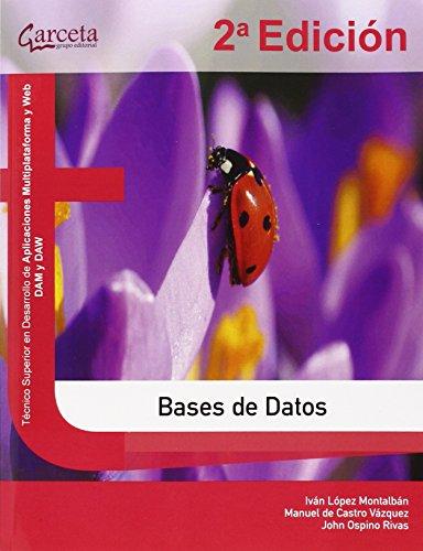 Bases de Datos. 2ª Edición (Texto (garceta)) por Iván López Montalbán