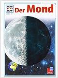 Was ist was, Band 021: Der Mond - Erich Übelacker