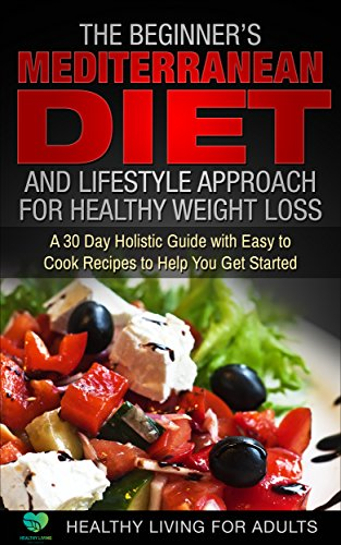 Review the beginner s mediterranean diet for healthy weight loss 30 review the beginner s mediterranean diet for healthy weight loss 30 day guide with 90 easy to cook recipes mediterranean diet cookbook heart healthy forumfinder