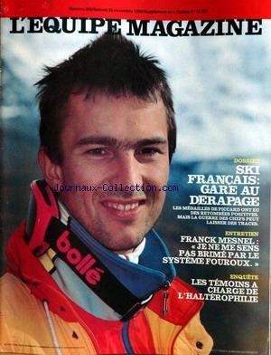 EQUIPE MAGAZINE (L') [No 388] du 26/11/1988 - SKI FRANCAIS - PICCARD - FRANCK MESNEL - LE SYSTEME FOUROUX - LES TEMOINS A CHARGE DE L'HALTEROPHILIE.