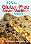 125 Best Gluten-Free Bread Machine Re...
