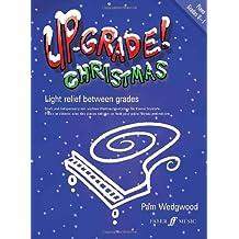 Up-Grade Christmas!: Grades 0-1: Piano