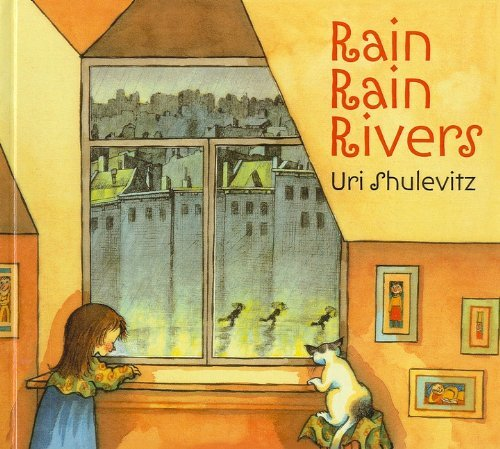 Rain, Rain Rivers by Uri Shulevitz (2006-08-01)