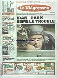 TELEGRAMME (LE) [No 19355] du 18/09/2007 - IRAN - PARIS SEME LE TROUBLE - TREMEVEN - UN BEBE BLESSE DANS...